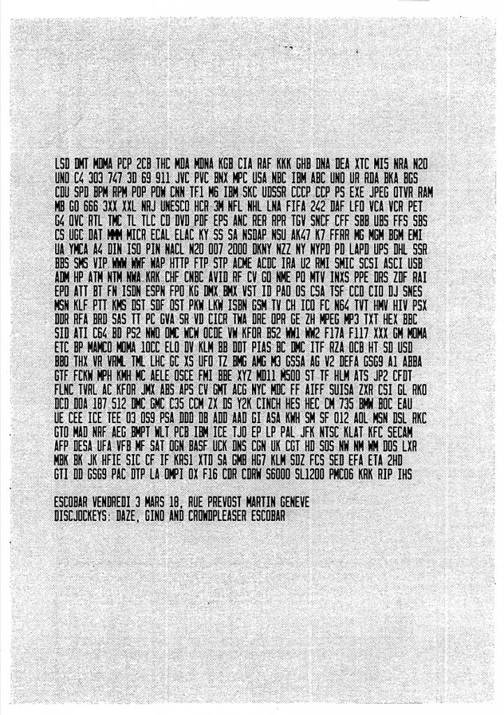 Flyer pour une soirée à l'Escobar, Genève. J'ai dessiné la police utilisée d'après des plaques d'immatriculation états-uniennes. Flyer inclus dans le specimen //copy/letters/book. Flyer réalisé en collaboration avec Gregor Schönborn.