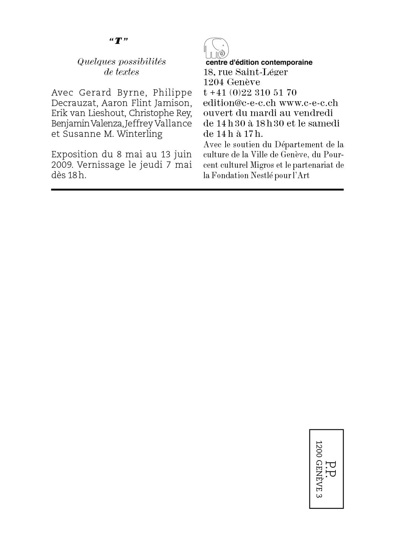 Carton d'invitation pour l'exposition collective «T. Quelques possibilités de textes», le recto reprend l'idée de la reproduction d'une édition comme visuel.