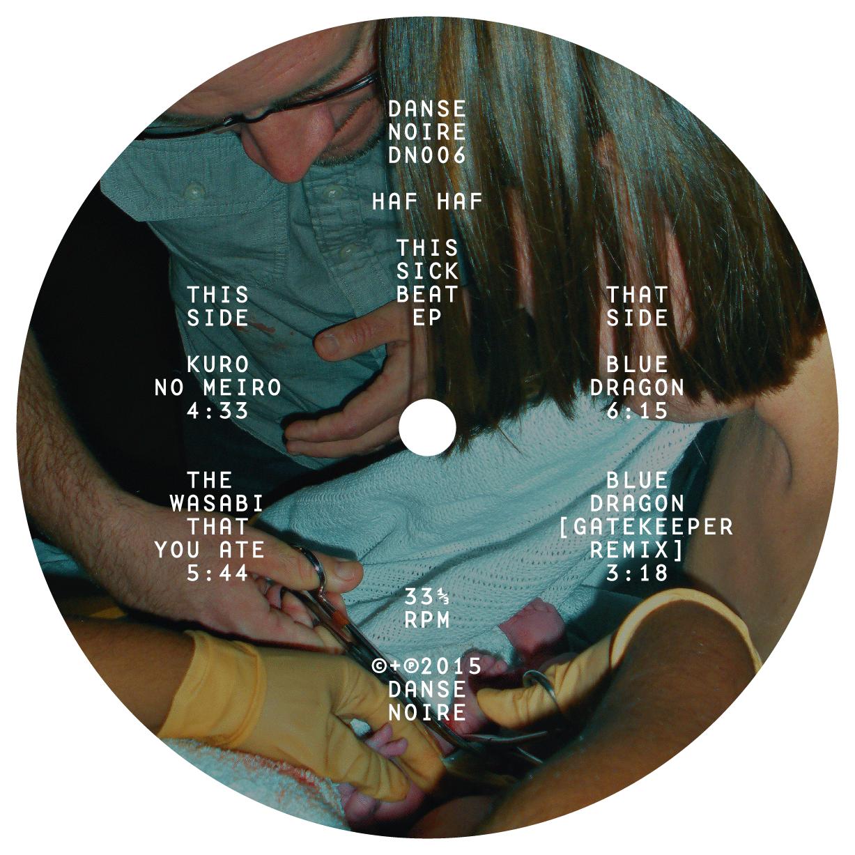 Haf Haf, «This Sick Beat EP», Danse Noire, label A